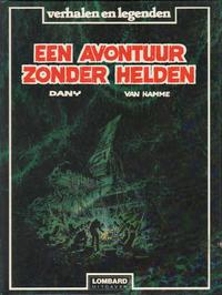 Cover Thumbnail for Een avontuur zonder helden (Le Lombard, 1982 series)