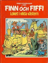 Cover Thumbnail for Finn och Fiffi (Skandinavisk Press, 1978 series) #21 - Loket i vilda västern