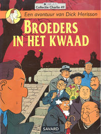 Cover Thumbnail for Collectie Charlie (Dargaud Benelux, 1984 series) #49 - Dick Herisson 6: Broeders in het kwaad