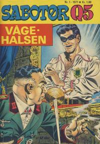 Cover Thumbnail for Sabotør Q5 (Serieforlaget / Se-Bladene / Stabenfeldt, 1971 series) #1/1971