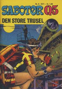 Cover Thumbnail for Sabotør Q5 (Serieforlaget / Se-Bladene / Stabenfeldt, 1971 series) #8/1971