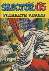 Cover Thumbnail for Sabotør Q5 (Serieforlaget / Se-Bladene / Stabenfeldt, 1971 series) #5/1971