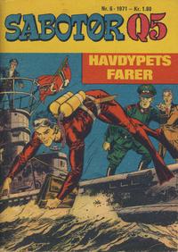 Cover Thumbnail for Sabotør Q5 (Serieforlaget / Se-Bladene / Stabenfeldt, 1971 series) #6/1971