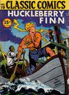 Cover Thumbnail for Classic Comics (1941 series) #19 - Huckleberry Finn [HRN 18]