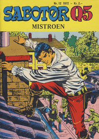 Cover Thumbnail for Sabotør Q5 (Serieforlaget / Se-Bladene / Stabenfeldt, 1971 series) #12/1972