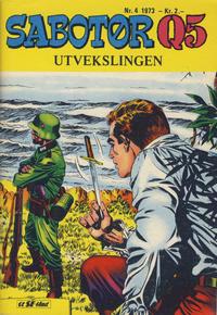 Cover Thumbnail for Sabotør Q5 (Serieforlaget / Se-Bladene / Stabenfeldt, 1971 series) #4/1973