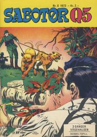 Cover Thumbnail for Sabotør Q5 (Serieforlaget / Se-Bladene / Stabenfeldt, 1971 series) #6/1973