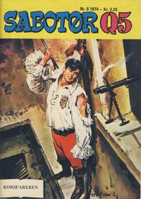 Cover Thumbnail for Sabotør Q5 (Serieforlaget / Se-Bladene / Stabenfeldt, 1971 series) #6/1974