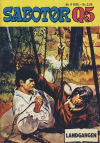 Cover Thumbnail for Sabotør Q5 (Serieforlaget / Se-Bladene / Stabenfeldt, 1971 series) #4/1975