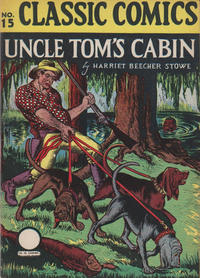 Cover Thumbnail for Classic Comics (Gilberton, 1941 series) #15 - Uncle Tom's Cabin [HRN 15]