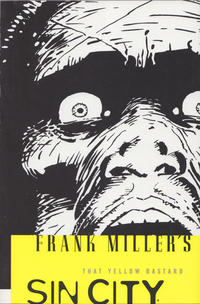 Cover Thumbnail for Frank Miller's Sin City (Dark Horse, 2005 series) #4 - That Yellow Bastard