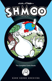Cover Thumbnail for Shmoo: The Complete Comic Books (Dark Horse, 2008 series)