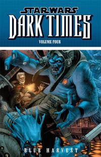 Cover Thumbnail for Star Wars: Dark Times (Dark Horse, 2008 series) #4 - Blue Harvest