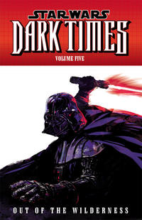 Cover Thumbnail for Star Wars: Dark Times (Dark Horse, 2008 series) #5 - Out of the Wilderness