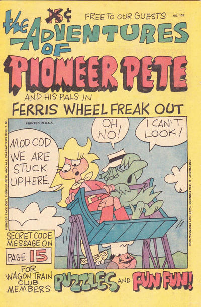 Cover for The Adventures of Pioneer Pete and His Pals in Ferris Wheel Freak Out (Pioneer Take Out Corporation, 1976 series) #102