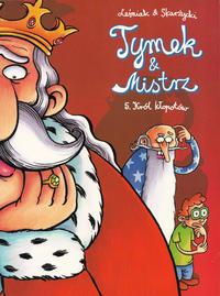 Cover Thumbnail for Tymek i Mistrz (Egmont Polska, 2003 series) #5 - Król kłopotów