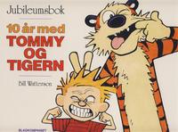 Cover Thumbnail for Tommy og Tigern [bok] (Bladkompaniet / Schibsted, 1991 series) #6 - 10 år med Tommy og Tigern [1. opplag]
