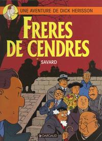 Cover Thumbnail for Une aventure de Dick Herisson (Dargaud éditions, 1984 series) #6 - Frères de cendres