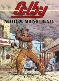 Cover Thumbnail for Colby (Dargaud, 1991 series) #1 - Altitude moins trente