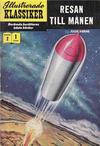 Cover for Illustrerade klassiker (Illustrerade klassiker, 1956 series) #2 [HBN 16] (1:a upplagan) - Resan till månen