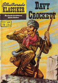 Cover Thumbnail for Illustrerade klassiker (Williams Förlags AB, 1965 series) #12 [HBN 165] (6:e upplagan) - Davy Crockett