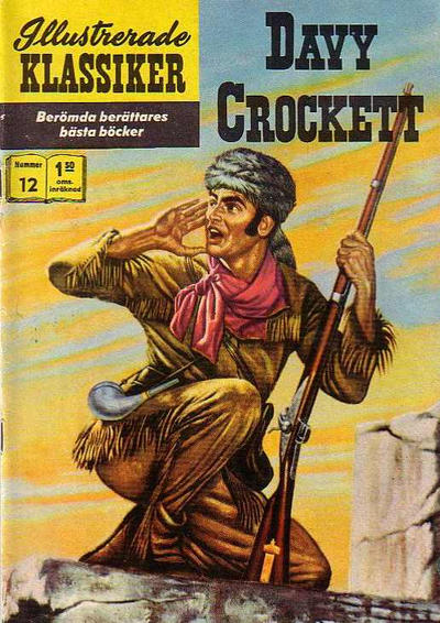 Cover for Illustrerade klassiker (Williams Förlags AB, 1965 series) #12 [HBN 165] (6:e upplagan) - Davy Crockett