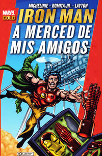 Cover Thumbnail for Marvel Gold. Iron Man: A Merced de Mis Amigos (Panini España, 2013 series)