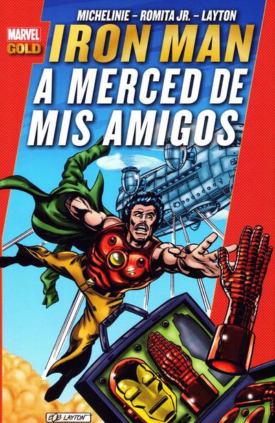 Cover for Marvel Gold. Iron Man: A Merced de Mis Amigos (Panini España, 2013 series)