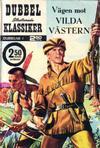 Cover for Illustrerade klassiker dubbelnummer (Illustrerade klassiker, 1958 series) #1 - Vägen mot vilda västern