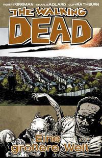 Cover Thumbnail for The Walking Dead (Cross Cult, 2006 series) #16 - Eine größere Welt