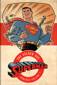 Cover Thumbnail for Superman: The Golden Age Omnibus (DC, 2013 series) #1