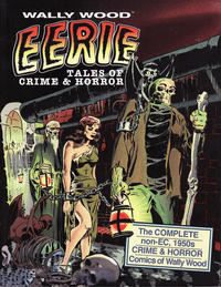 Cover Thumbnail for Wally Wood: Eerie Tales of Crime and Horror (Vanguard Productions, 2013 series)
