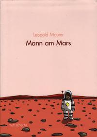Cover Thumbnail for Mann am Mars (Luftschacht, 2011 series)
