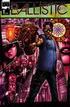 Cover for Ballistic (Black Mask Studios, 2013 series) #1
