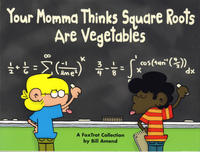Cover Thumbnail for Your Momma Thinks Square Roots Are Vegetables [Foxtrot] (Andrews McMeel, 2003 series)