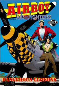 Cover Thumbnail for Airboy and the Airfighters: Dangerous Liaisons (Moonstone, 2012 series)