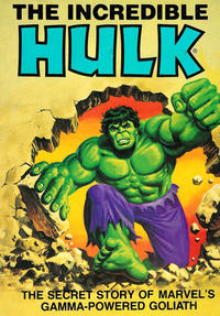 Cover Thumbnail for The Incredible Hulk: The Secret Story of Marvel's Gamma-Powered Goliath (Ideals Publishing Corp., 1981 series)