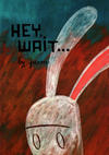 Cover for Hey, Wait... (Fantagraphics, 2001 series)  [1st printing]
