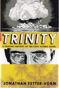 Cover Thumbnail for Trinity: A Graphic History of the First Atomic Bomb (Farrar, Straus, and Giroux, 2012 series)