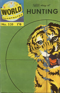 Cover Thumbnail for World Illustrated (Thorpe & Porter, 1960 series) #520 - Story of Hunting