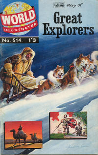Cover Thumbnail for World Illustrated (Thorpe & Porter, 1960 series) #514 - Story of Great Explorers
