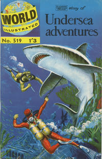 Cover Thumbnail for World Illustrated (Thorpe & Porter, 1960 series) #519 - Story of Undersea Adventures