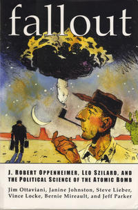Cover Thumbnail for Fallout: J. Robert Oppenheimer, Leo Szilard, and the Political Science of the Atomic Bomb (GT Labs, 2001 series)