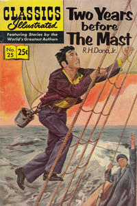 Cover Thumbnail for Classics Illustrated (Gilberton, 1947 series) #25 [HRN 140] - Two Years Before the Mast [[HRN 169]]