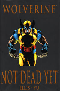 Cover Thumbnail for Wolverine: Not Dead Yet (Marvel, 2009 series)  [premiere edition]