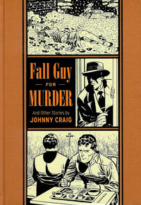 Cover Thumbnail for The Fantagraphics EC Artists' Library (Fantagraphics, 2012 series) #[5] - Fall Guy For Murder and Other Stories