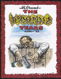 Cover Thumbnail for R. Crumb The Weirdo Years: 1981-'93 (Last Gasp, 2013 series)