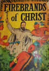 Cover for Firebrands of Christ (Catechetical Guild Educational Society, 1947 ? series)