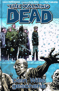 Cover Thumbnail for The Walking Dead (Cross Cult, 2006 series) #15 - Dein Wille geschehe
