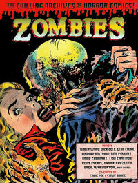 Cover Thumbnail for The Chilling Archives of Horror Comics! (IDW, 2010 series) #[3] - Zombies